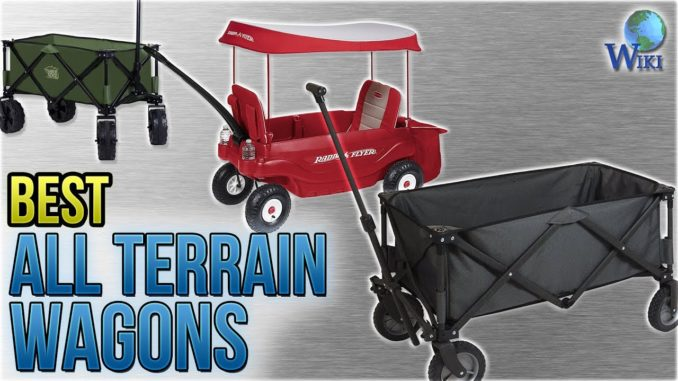 10 Best All Terrain Wagons 2018